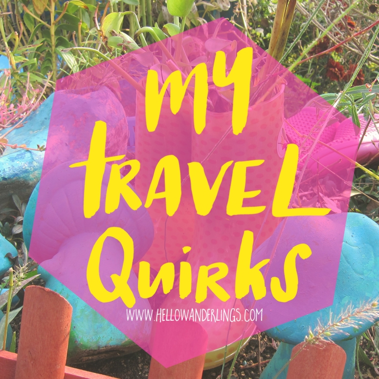 my travel quirks