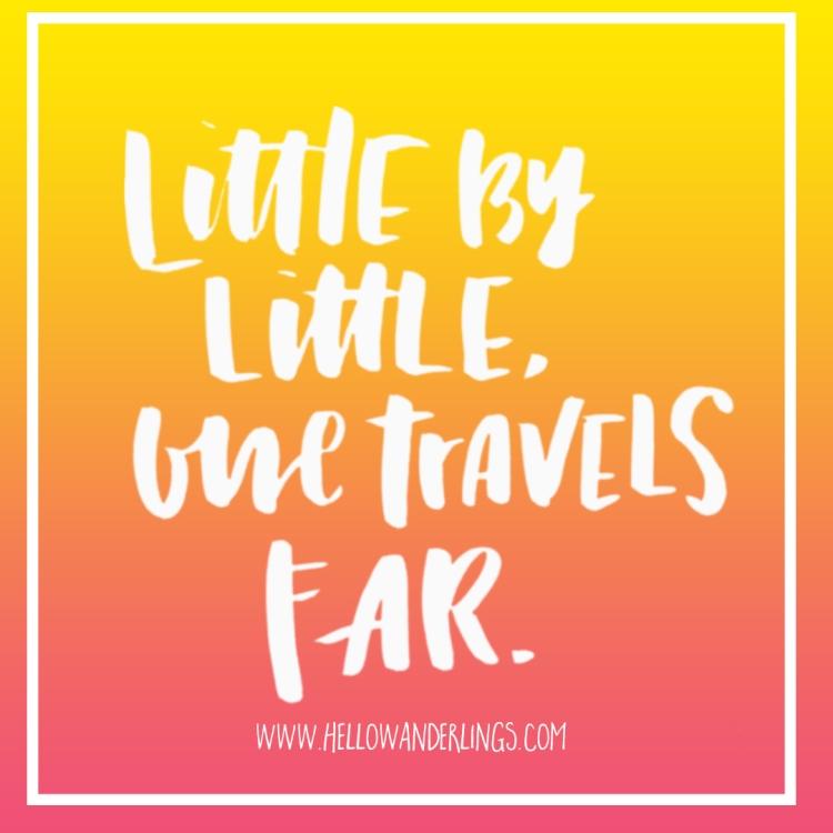 Little by Little One Travels Far | Poco a poco se anda lejos by Elle @ Hello Wanderlings